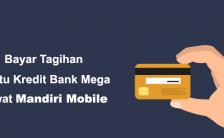 Mencoba Bayar Tagihan Kartu Kredit Bank Mega Pakai Mandiri Mobile