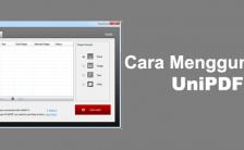 Panduan Cara Menggunakan UniPDF, Software PDF Converter Gratis