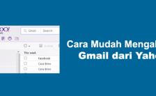 Cara Mudah Mengakses Email Gmail dari Yahoo
