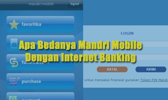 Apa Sih Bedanya Mandiri Mobile Dan Internet Banking